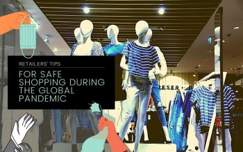 Retailer's Tips For Safe Shopping During The Global Pandemic