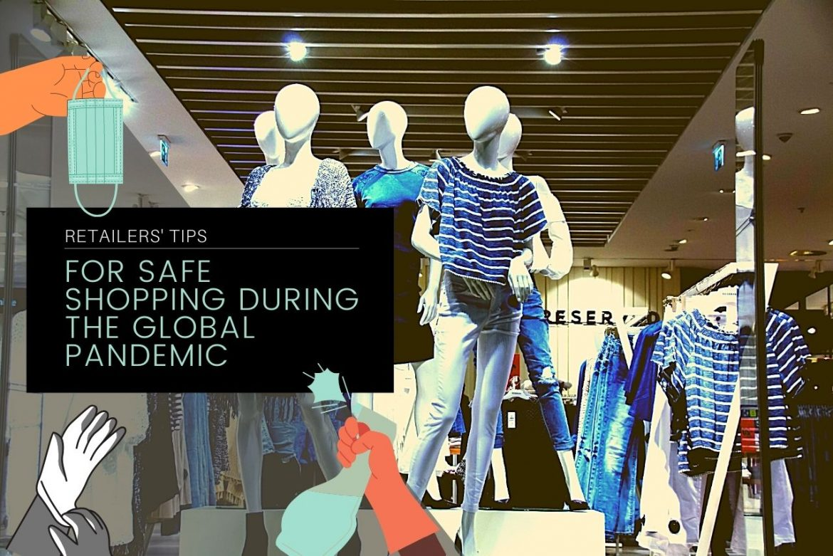 Safe Shopping During The Global Pandemic With These Top Retail Tips