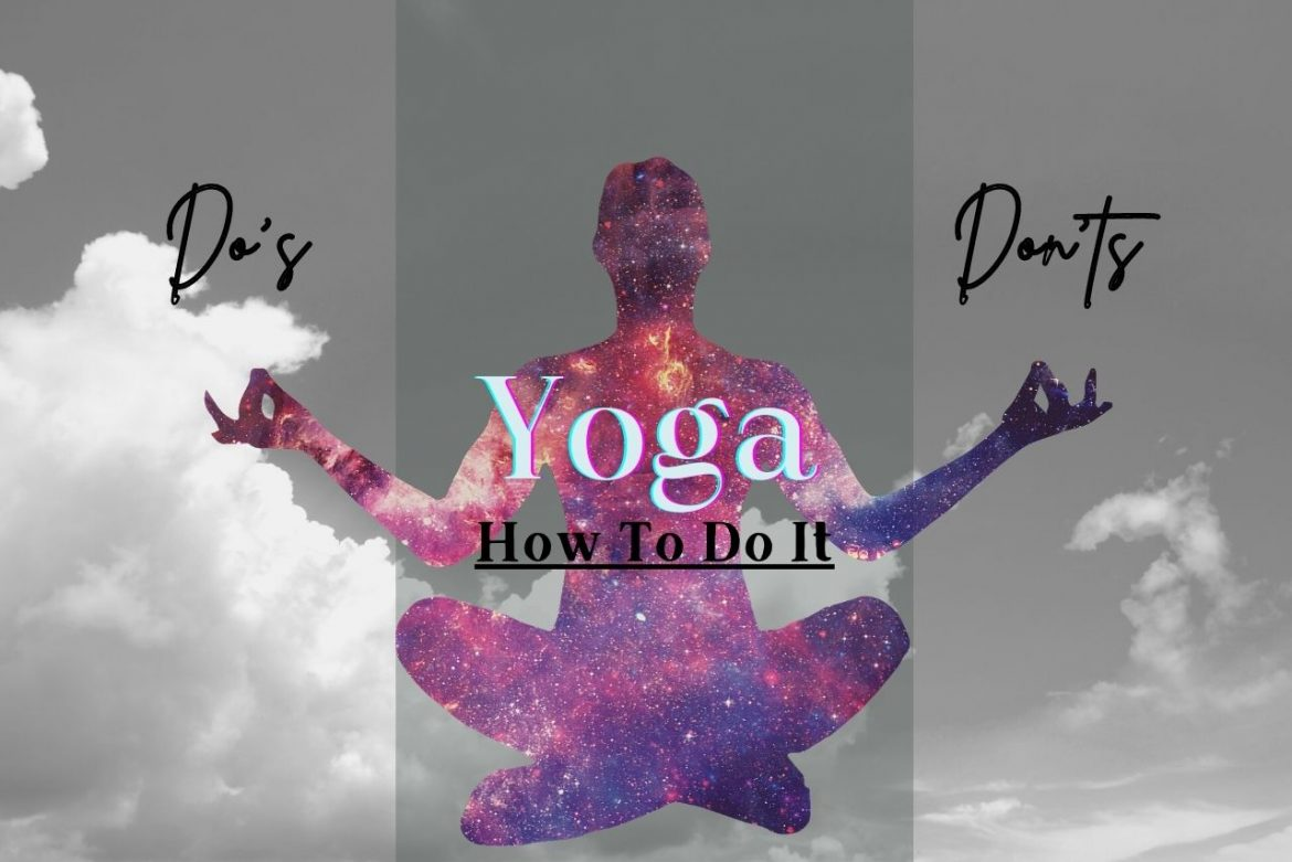 A List of Do's And Don'ts When Practicing Yoga